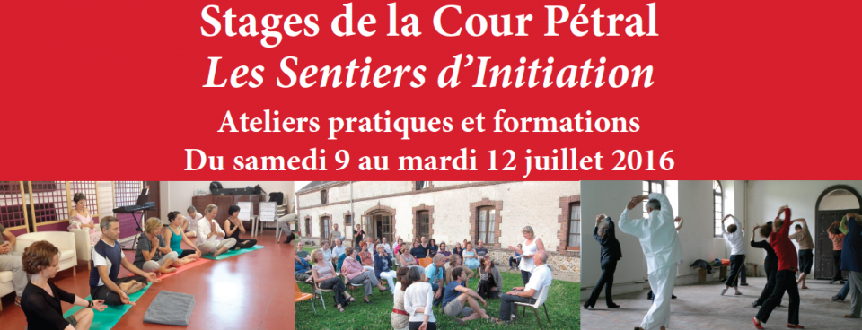 Stages « Sentiers d'Initiation » : du 9 au 12 juillet 2016