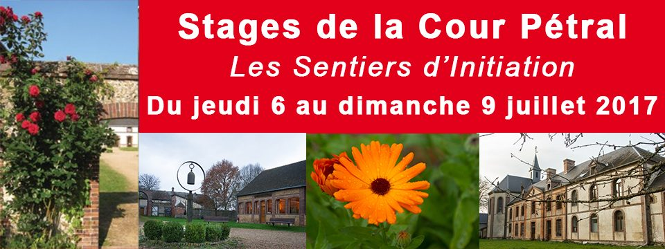 Stages « Sentiers d'Initiation » : du 6 au 9 juillet 2017